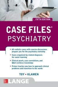 Foto Cover di Case Files Psychiatry, Fifth Edition, Ebook inglese di Debra Klamen,Eugene Toy, edito da McGraw-Hill Education