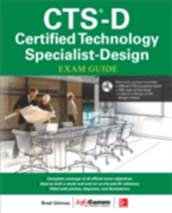 Ebook in inglese CTS-D Certified Technology Specialist-Design Exam Guide Grimes, Brad , International, InfoComm