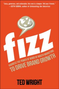 Ebook in inglese Fizz: Harness the Power of Word of Mouth Marketing to Drive Brand Growth Wright, Ted