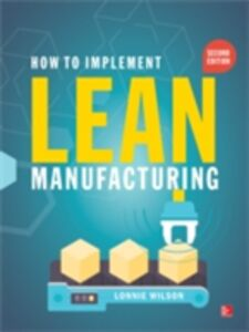 Ebook in inglese How To Implement Lean Manufacturing, Second Edition Wilson, Lonnie