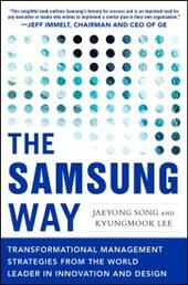 Samsung Way: Transformational Management Strategies from the World Leader in Innovation and Design