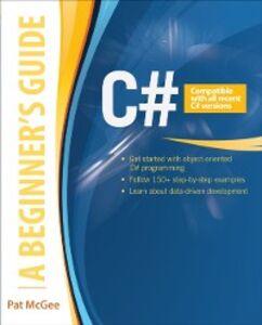 Foto Cover di C#: A Beginner's Guide, Ebook inglese di Pat McGee, edito da McGraw-Hill Education
