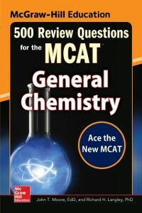 Foto Cover di McGraw-Hill Education 500 Review Questions for the MCAT: General Chemistry, Ebook inglese di Richard H. Langley,John T. Moore, edito da McGraw-Hill Education