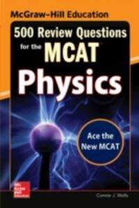 Foto Cover di McGraw-Hill Education 500 Review Questions for the MCAT: Physics, Ebook inglese di Connie J. Wells, edito da McGraw-Hill Education
