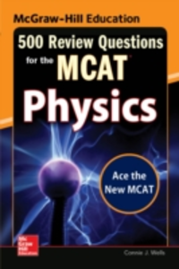 Ebook in inglese McGraw-Hill Education 500 Review Questions for the MCAT: Physics Wells, Connie J.