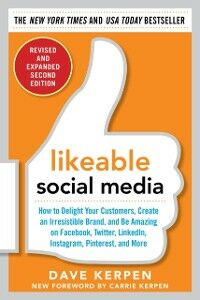 Ebook in inglese Likeable Social Media, Revised and Expanded: How to Delight Your Customers, Create an Irresistible Brand, and Be Amazing on Facebook, Twitter, LinkedIn, Kerpen, Dave