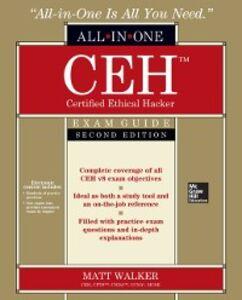 Foto Cover di CEH Certified Ethical Hacker All-in-One Exam Guide, Second Edition, Ebook inglese di Matt Walker, edito da McGraw-Hill Education