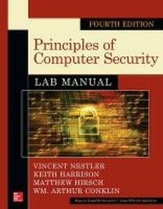 Principles of Computer Security Lab Manual, Fourth Edition - Vincent J. Nestler,Keith Harrison,Matthew P. Hirsch - cover