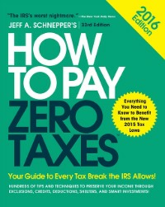 Ebook in inglese How to Pay Zero Taxes 2016: Your Guide to Every Tax Break the IRS Allows Schnepper, Jeff A.