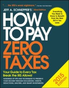 Ebook in inglese How to Pay Zero Taxes 2015: Your Guide to Every Tax Break the IRS Allows Schnepper, Jeff A.