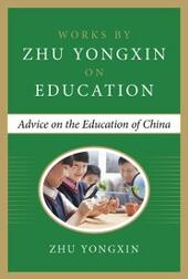 Advice on the Education of China (Works by Zhu Yongxin on Education Series)
