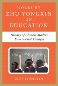 Ebook in inglese History of Chinese Modern Educational Thought (Works by Zhu Yongxin on Education Series) Yongxin, Zhu