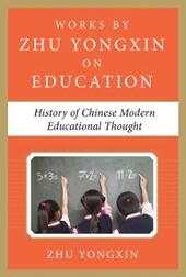 History of Chinese Modern Educational Thought (Works by Zhu Yongxin on Education Series)
