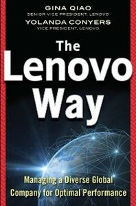 Ebook in inglese Lenovo Way: Managing a Diverse Global Company for Optimal Performance Conyers, Yolanda , Qiao, Gina