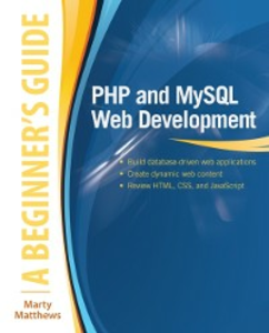 Ebook in inglese PHP and MySQL Web Development: A Beginner s Guide Matthews, Marty