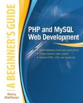 PHP and MySQL Web Development: A Beginner s Guide