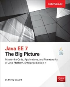 Ebook in inglese Java EE 7: The Big Picture Coward, Dr. Danny