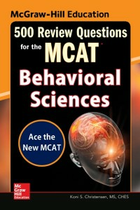 Ebook in inglese McGraw-Hill Education 500 Review Questions for the MCAT: Behavioral Sciences Christensen, Koni S.