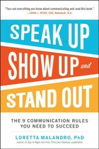 Ebook in inglese Speak Up, Show Up, and Stand Out: The 9 Communication Rules You Need to Succeed Malandro, Loretta