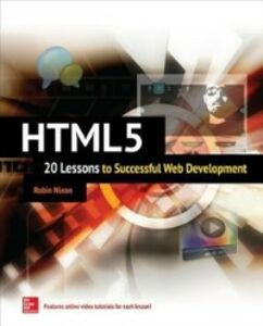 Ebook in inglese HTML5: 20 Lessons to Successful Web Development Nixon, Robin