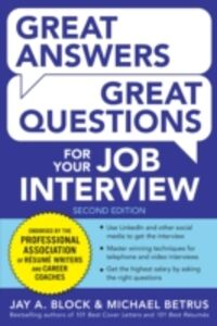Foto Cover di Great Answers, Great Questions For Your Job Interview, 2nd Edition, Ebook inglese di Michael Betrus,Jay A. Block, edito da McGraw-Hill Education
