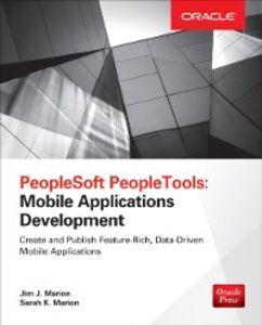 Foto Cover di PeopleSoft PeopleTools: Mobile Applications Development, Ebook inglese di Jim Marion,Sarah Marion, edito da McGraw-Hill Education