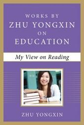 My View on Reading (Works by Zhu Yongxin on Education Series)