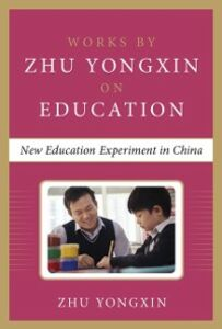 Foto Cover di New Education Experiment in China (Works by Zhu Yongxin on Education Series), Ebook inglese di Zhu Yongxin, edito da McGraw-Hill Education