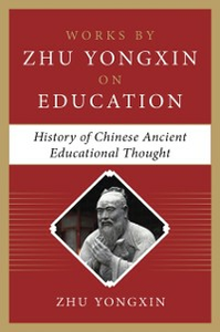 Ebook in inglese History of Chinese Ancient Educational Thought (Works by Zhu Yongxin on Education Series) Yongxin, Zhu