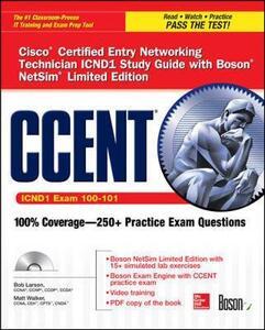 CCENT Cisco Certified Entry Networking Technician ICND1 Study Guide (Exam 100-101) with Boson NetSim Limited Edition - Bob Larson,Matt Walker - cover