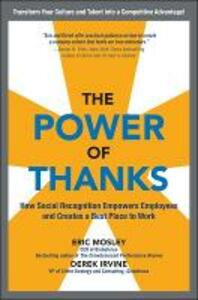 The power of thanks: how social recognition empowers employees and creates a best place to work - Eric Mosley,Kevin Young - copertina