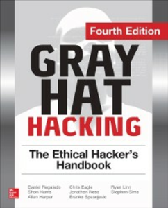 Ebook in inglese Gray Hat Hacking The Ethical Hacker's Handbook, Fourth Edition Eagle, Chris , Harper, Allen , Harris, Shon , Linn, Ryan