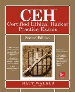Foto Cover di CEH Certified Ethical Hacker Practice Exams, Second Edition, Ebook inglese di Matt Walker, edito da McGraw-Hill Education