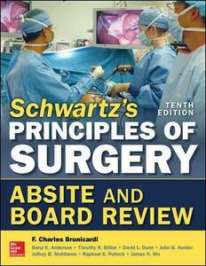 Schwartz's principles of surgery absite and board review - F. Charles Brunicardi - copertina