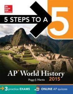 Foto Cover di 5 Steps to a 5 AP World History, 2015 Edition, Ebook inglese di Peggy J. Martin, edito da McGraw-Hill Education