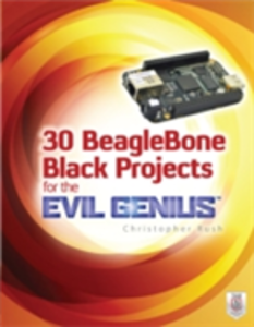 Ebook in inglese 30 BeagleBone Black Projects for the Evil Genius Rush, Christopher