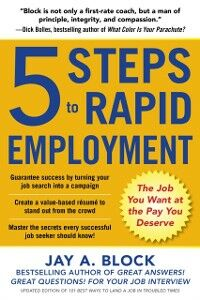 Ebook in inglese 5 Steps to Rapid Employment: The Job You Want at the Pay You Deserve Block, Jay A.