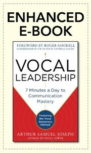 Ebook in inglese Vocal Leadership: 7 Minutes a Day to Communication Mastery, with a foreword by Roger Goodell Joseph, Arthur Samuel