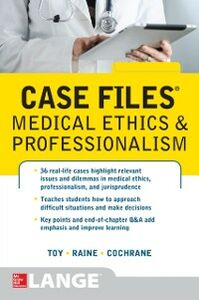 Ebook in inglese Case Files Medical Ethics and Professionalism Cochrane, Thomas , Raine, Susan P. , Toy, Eugene