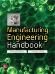 Foto Cover di Manufacturing Engineering Handbook, Second Edition, Ebook inglese di Hwaiyu Geng, edito da McGraw-Hill Education