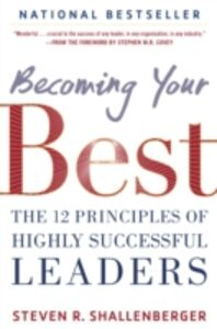 Foto Cover di Becoming Your Best: The 12 Principles of Highly Successful Leaders, Ebook inglese di Steve Shallenberger, edito da McGraw-Hill Education