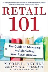 Foto Cover di Retail 101: The Guide to Managing and Marketing Your Retail Business, Ebook inglese di Jason Prescott,Nicole Reyhle, edito da McGraw-Hill Education