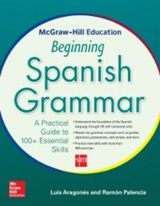 Ebook in inglese McGraw-Hill Education Beginning Spanish Grammar Aragones, Luis , Palencia, Ramon