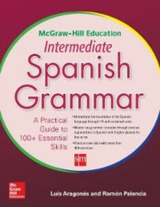 Foto Cover di McGraw-Hill Education Intermediate Spanish Grammar, Ebook inglese di Luis Aragones,Ramon Palencia, edito da McGraw-Hill Education