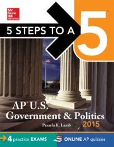 Foto Cover di 5 Steps to a 5 AP US Government and Politics, 2015 Edition, Ebook inglese di Pamela K. Lamb, edito da McGraw-Hill Education