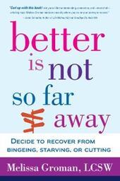Better Is Not So Far Away