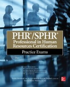 Foto Cover di PHR/SPHR Professional in Human Resources Certification Practice Exams, Ebook inglese di AA.VV edito da McGraw-Hill Education