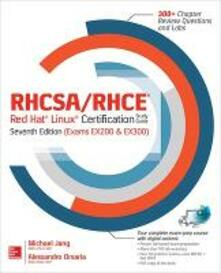 RHCSA/RHCE Red Hat Linux certification practice. Exams with virtual machines. Con CD-ROM - Michael Jang - copertina