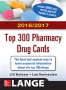 Ebook in inglese McGraw-Hill's 2016/2017 Top 300 Pharmacy Drug Cards Kolesar, Jill M. , Vermeulen, Lee