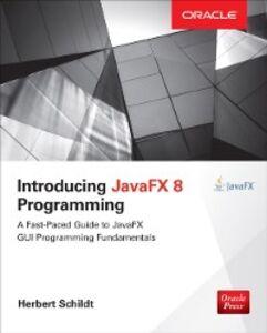 Ebook in inglese Introducing JavaFX 8 Programming Schildt, Herbert